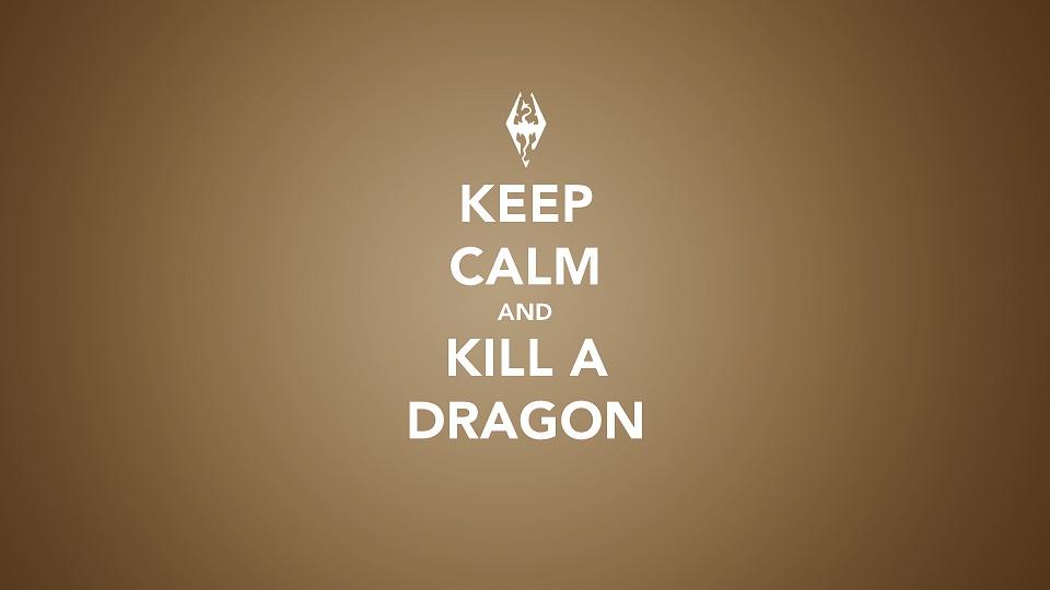 keep calm and kill the dragon
