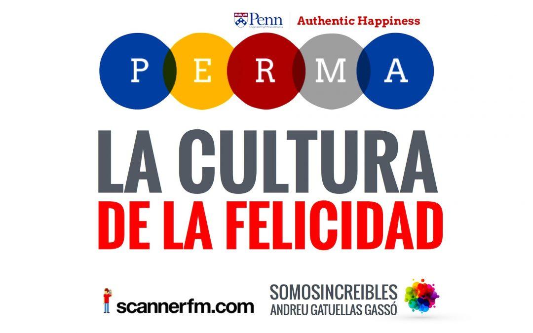PERMA: la cultura de la felicidad