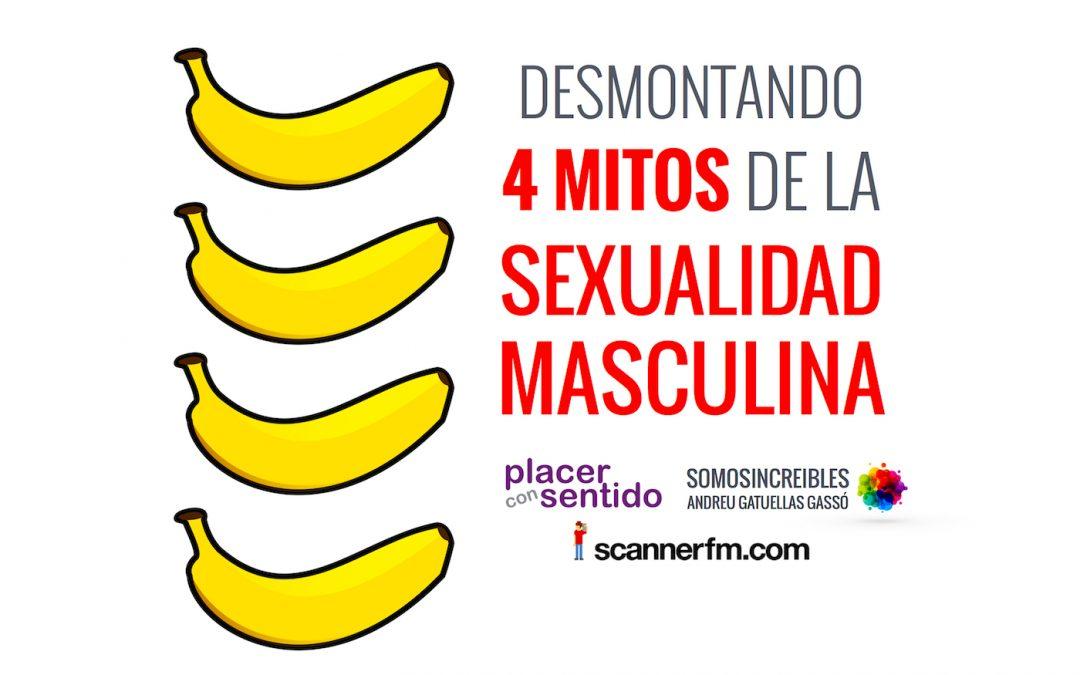 desmontando 4 mitos de la sexualidad masculina