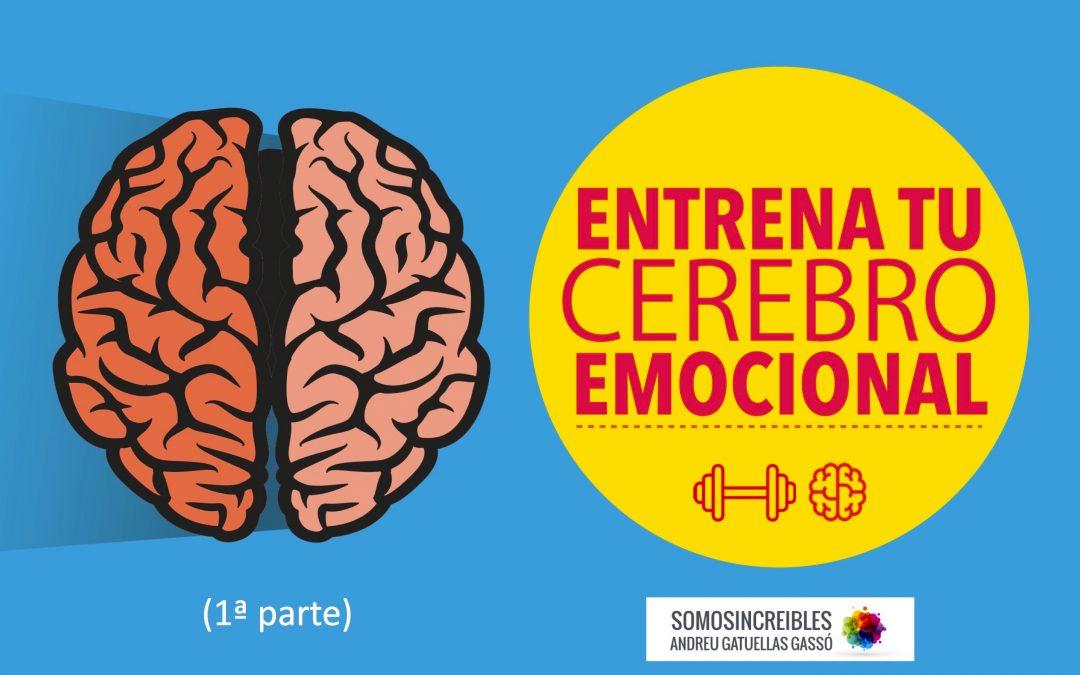 10 maneras de entrenar tu cerebro emocional (Primera entrega 1/2)