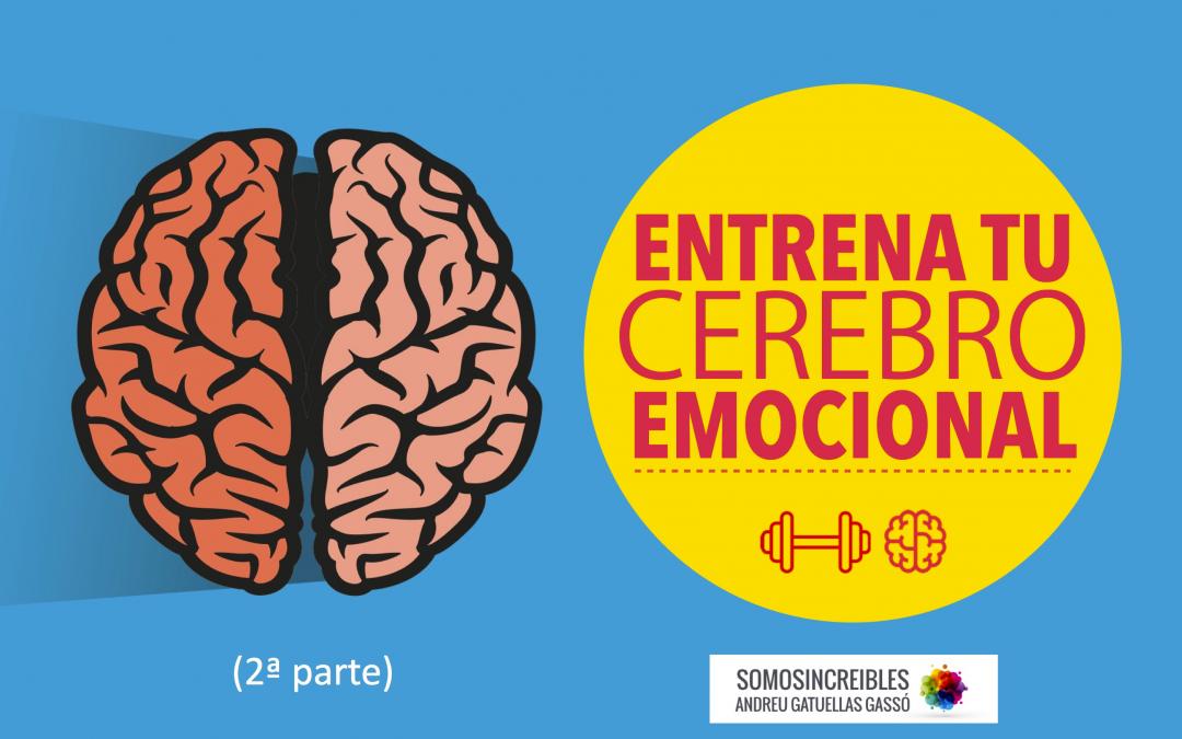 10 BUENOS CONSEJOS PARA EDUCAR A TU CEREBRO EMOCIONAL (2/2)