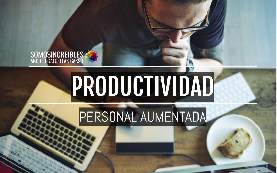 PRODUCTIVIDAD PERSONAL AUMENTADA