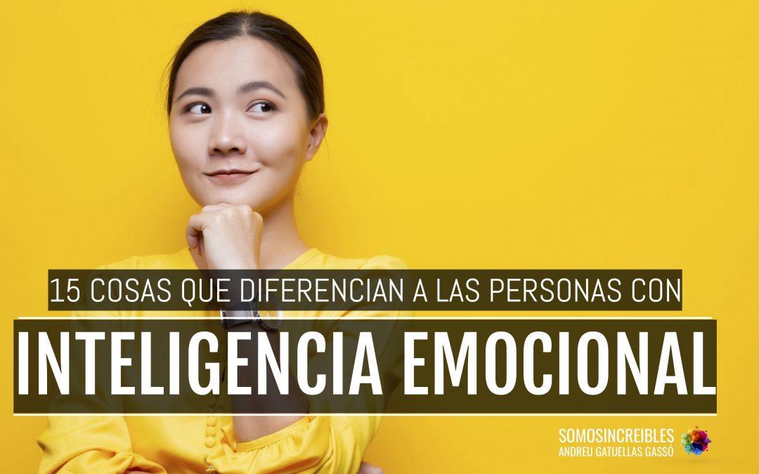 15 CAPACIDADES DE UNA PERSONA EMOCIONALMENTE INTELIGENTE
