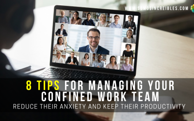 8 TIPS FOR MANAGING YOUR CONFINED WORK TEAM