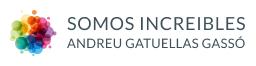 Somos Increibles: Andreu Gatuellas Gassó